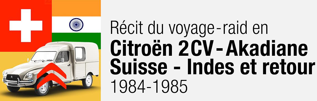 Récit voyage Suisse-Indes en 2CV (1984-1985)